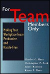 For Team Members Only - Charles C. Manz, Christopher P. Neck