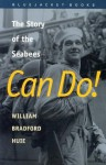 Can Do! The Story of the Seabees (Bluejacket Books) - William Bradford Huie