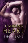 Gambling Heart - Thom Lane