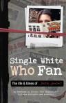 Single White Who Fan: The life & times of Jackie Jenkins - Jackie Jenkins