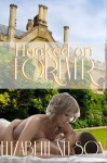 Hooked on Forever (More than Friends) - Elizabeth Nelson