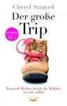 Der große Trip: Tausend Meilen durch die Wildnis zu mir selbst (German Edition) - Cheryl Strayed, Reiner Pfleiderer
