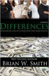 Differences: Sibling Rivalry is Bad...But it's Worse When There's Money Involved - Brian W. Smith