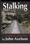 Stalking the Bridge of Reason - John Axelson