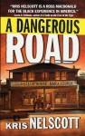 A Dangerous Road - Kris Nelscott, Kristine Kathryn Rusch
