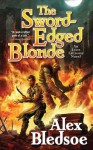 The Sword-Edged Blonde: An Eddie LaCrosse Novel - Alex Bledsoe