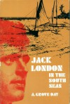 Jack London in the South Seas - A. Grove Day