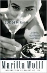 Sudden Rain: A Novel - Maritta Wolff