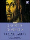 The Gnostic Gospels (Audio) - Elaine Pagels, Lorna Raver