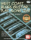 West Coast Blues Guitar Play-Along Trax: An Indispensable Learning Tool for the Studying Guitar Player [With 2 CDs] - David B. Barrett