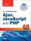 Sams Teach Yourself Ajax, JavaScript, and PHP All in One - Phil Ballard, Michael Moncur