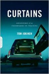 Curtains: Adventures of an Undertaker-in-Training - Tom Jokinen