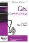 Celtic Communion - Mark Hayes