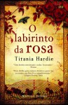 O Labirinto da Rosa - Titania Hardie, Manuela Madureira