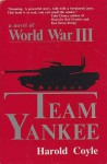 Team Yankee: A Novel of World War III - Harold Coyle