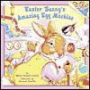 Easter Bunny's Amazing Egg Machine - Wendy Cheyette Lewison