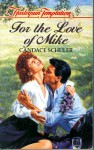 For the Love of Mike - Candace Schuler
