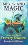 Mists and Magic - Dorothy Edwards, Jill Bennett