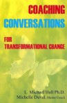 Coaching Conversations for Transformational Change (Self Actualization Series) - Robert Dilts, Michelle Duval, L. Michael Hall
