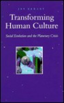 Transforming Human Culture - Jay Earley