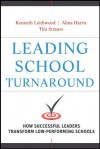 Leading School Turnaround: How Successful Leaders Transform Low-Performing Schools - Kenneth Leithwood, Alma Harris, Tiiu Strauss