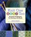 Knit One, Bead Too: Essential Techniques for Knitting with Beads - Judith Durant