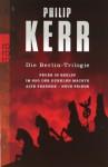 Die Berlin Trilogie - Philip Kerr, Hans J. Schütz