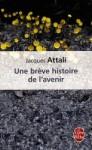 Une Breve Histoire de L'Avenir - Jacques Attali