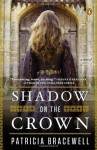 Shadow on the Crown - Patricia Bracewell