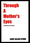 Through a Mother's Eyes - Cary Allen Stone