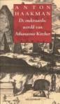 De onderaardse wereld van Athanasius Kircher - Anton Haakman