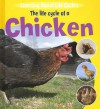 The Life Cycle Of A Chicken (Learning About Life Cycles) - Ruth Thomson