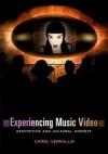 Experiencing Music Video: Aesthetics and Cultural Context - Carol Vernallis