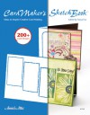 CardMaker's Sketch Book: Ideas to Inspire Creative Card Designs - Tanya Fox, Sue Reeves