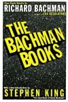 The Bachman Books: Four Early Novels - Richard Bachman, Stephen King