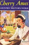 Cherry Ames, Country Doctor's Nurse - Julie Tatham, Helen Wells