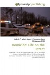 Homicide: Life on the Street - Frederic P. Miller, Agnes F. Vandome, John McBrewster
