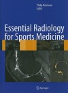 Essential Radiology For Sports Medicine - Philip Robinson