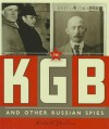 The KGB and Other Russian Spies - Michael E. Goodman