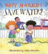 Why Should I Save Water? - Jen Green