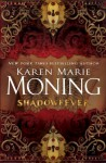 Shadowfever: A Mackayla Lane Novel - Karen Marie Moning