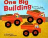 One Big Building: A Counting Book About Construction (Know Your Numbers) - Michael Dahl