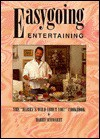 Easygoing Entertaining: The Harrys Wild about You Cookbook - Harry Schwartz