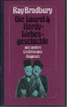 Die Laurel & Hardy Liebesgeschichte und andere Erzählungen - Ray Bradbury, Otto Bayer