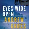 Eyes Wide Open (Audio) - Andrew Gross, Christian Hoff