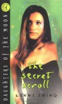 The Secret Scroll - Lynne Ewing