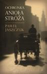 Ochronka Anioła Stróża - Paweł Jaszczuk