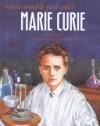 Marie Curie - Anita Ganeri, Liz Roberts