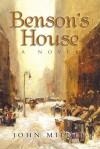 Benson's House: A Novel - John Milner