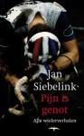 Pijn is genot - alle wielerverhalen - Jan Siebelink
